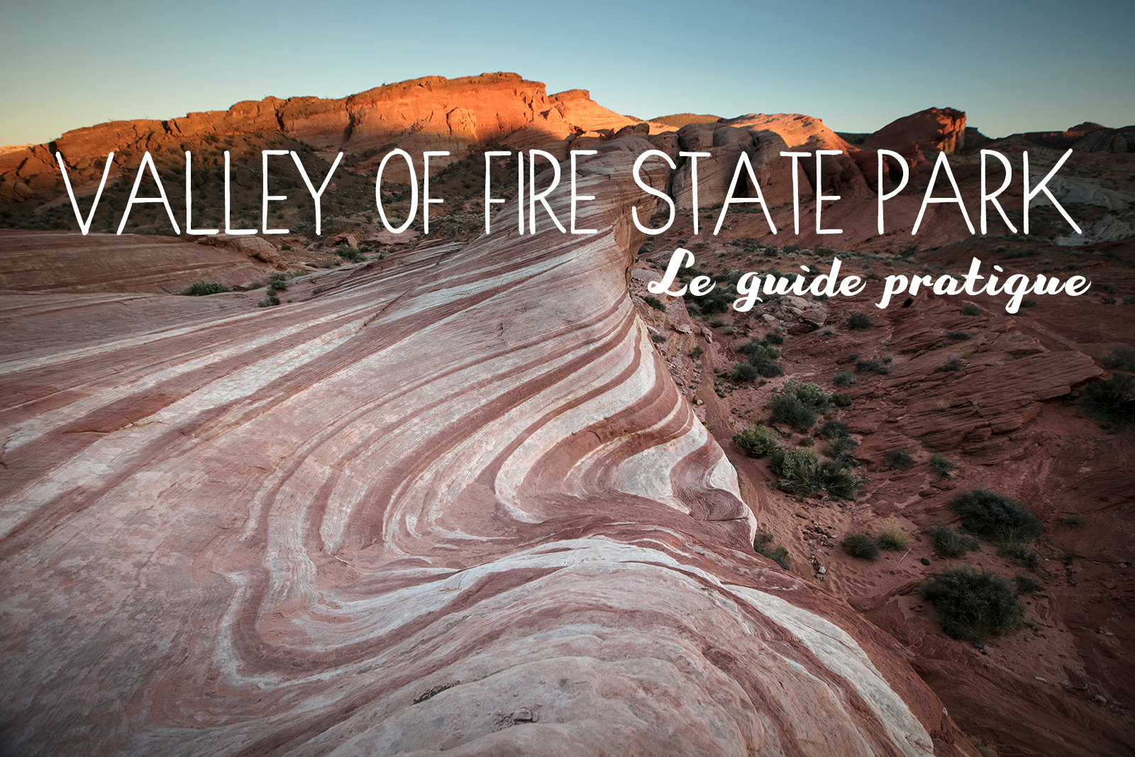 Guide de la Valley of Fire dans le Nevada, à 1h de Las Vegas