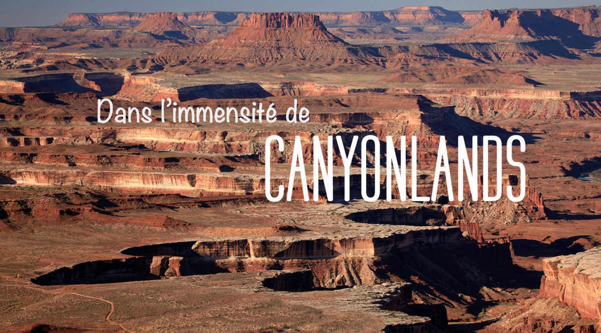 Visiter Canyonlands National Park