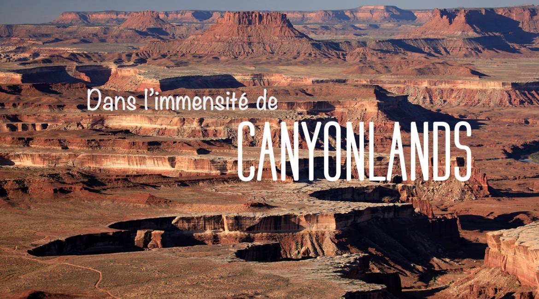 Visiter Canyonlands National Park
