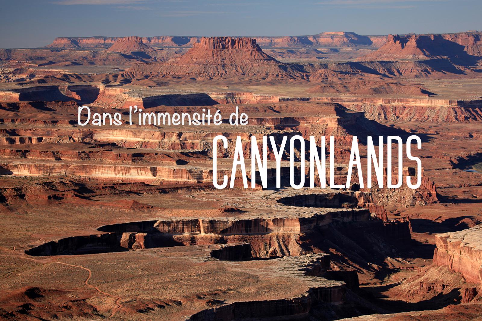 Visiter le parc national de canyonlands Utah