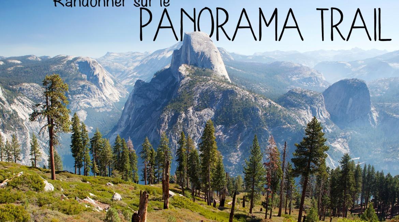 Yosemite : la randonnée du Panorama trail