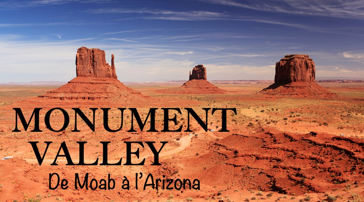 Monument Valley, l'Amérique mythique !