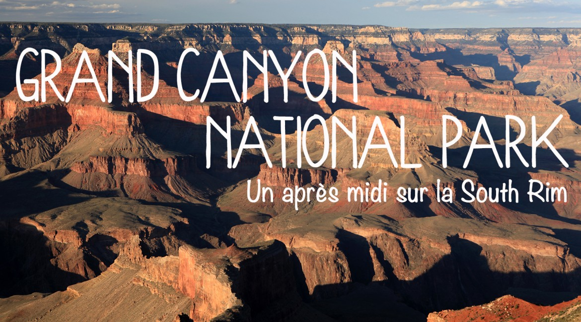 Un après-midi sur la South Rim du Grand Canyon