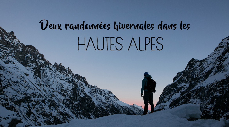 Deux randonnées hivernales dans les Hautes-Alpes