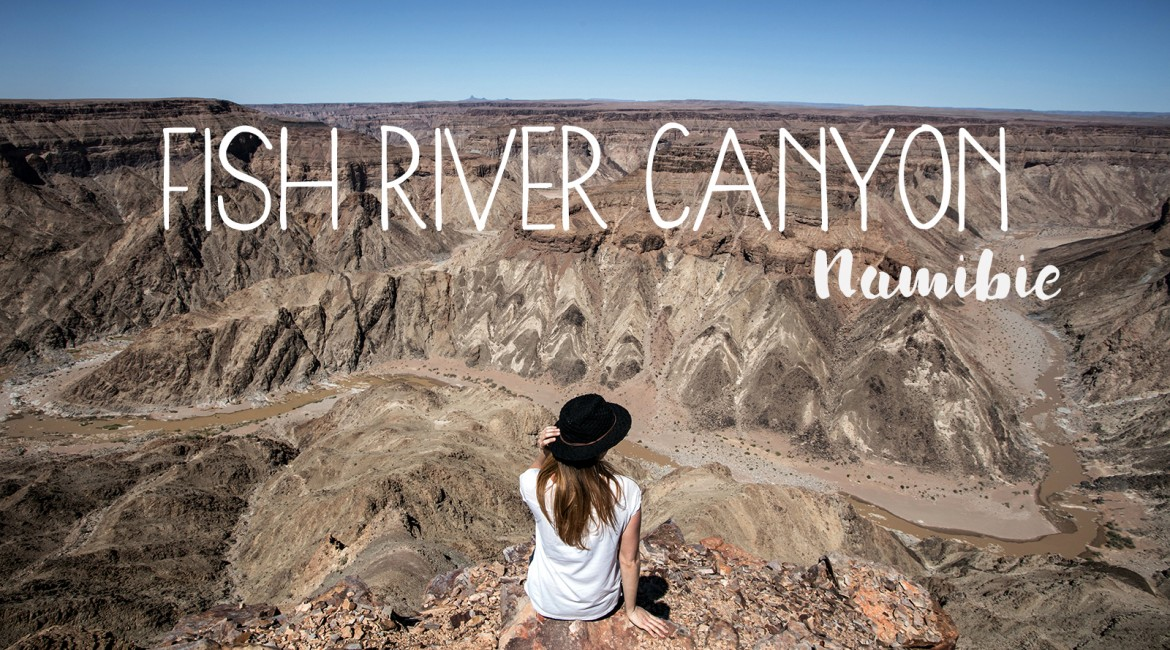 Explorations arides en Namibie, dans le canyon de la Fish River