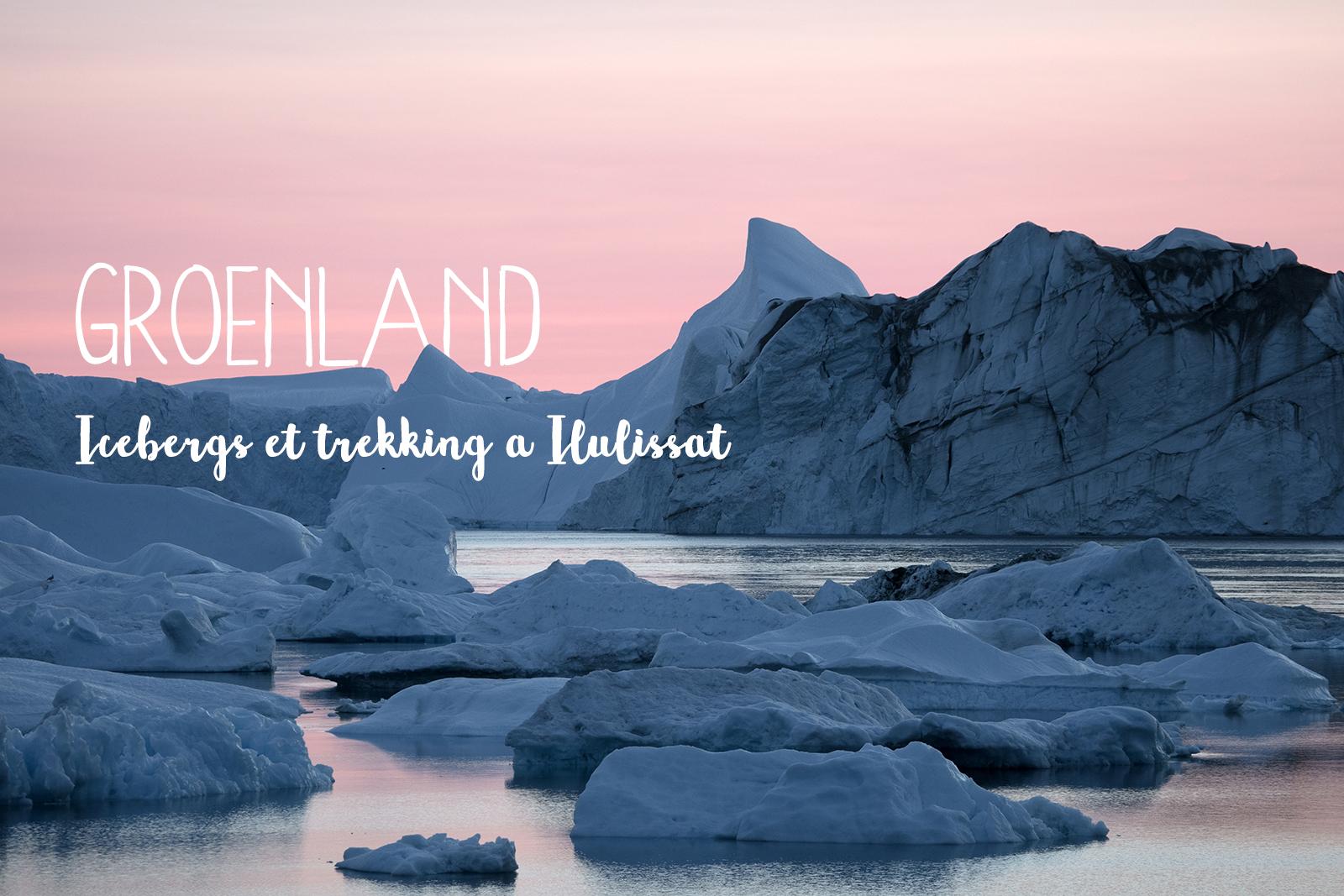 Récit de voyage à Ilulissat au Groenland