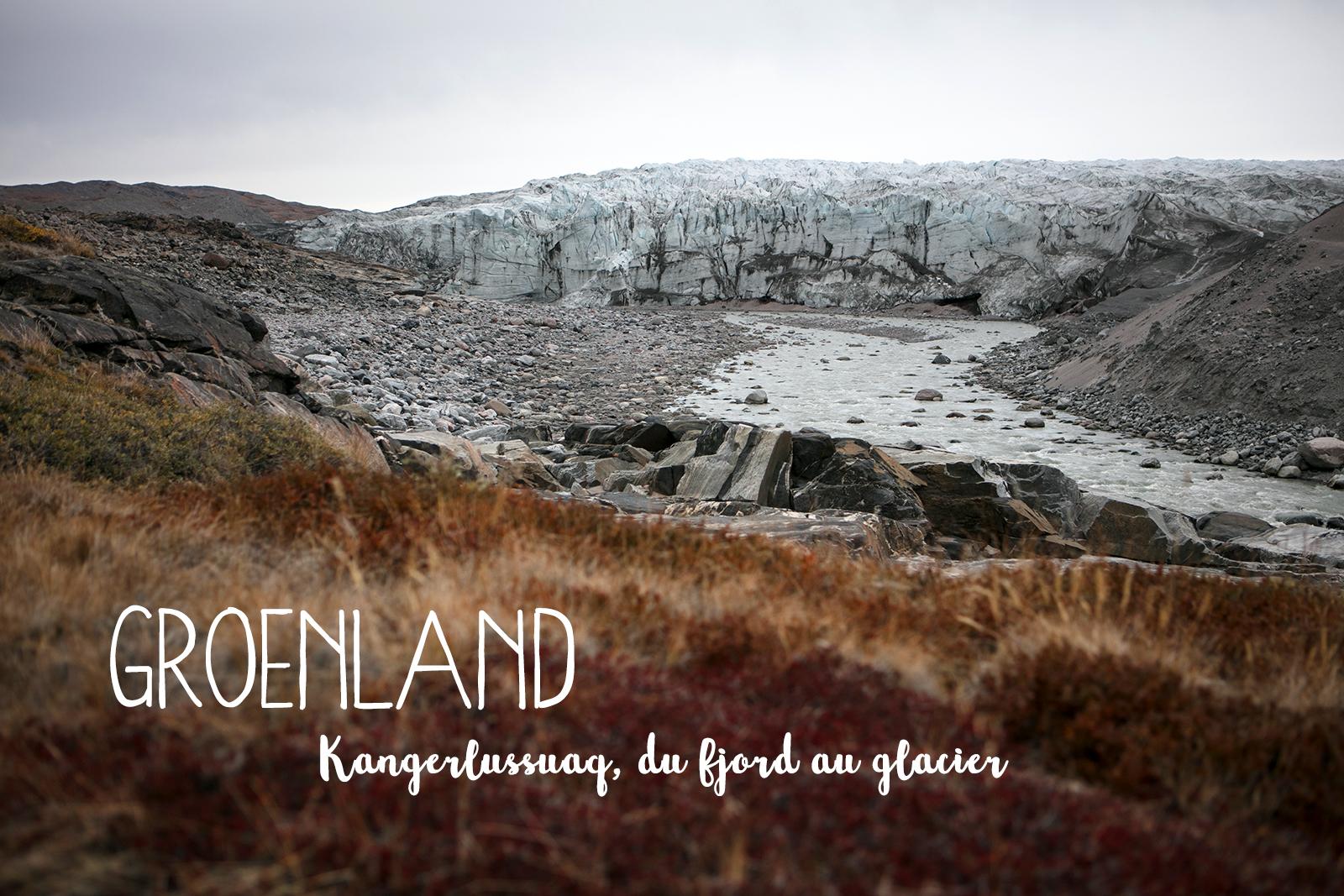 blog voyage Groenland randonnee glacier