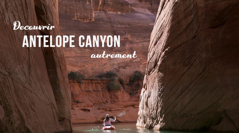 Découvrir Antelope Canyon autrement