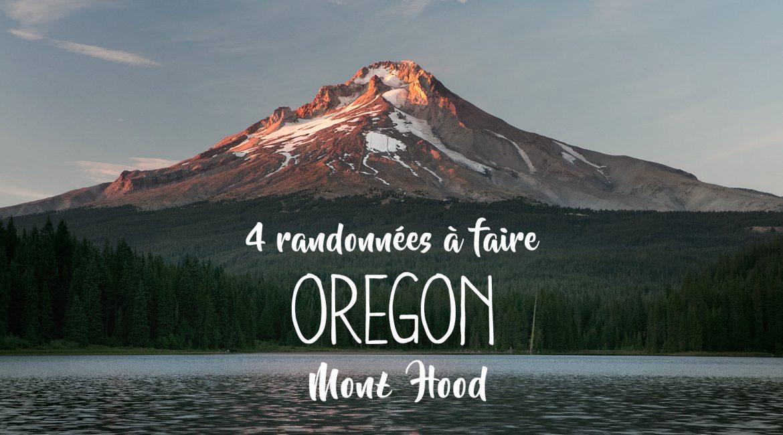 Oregon : 4 idées de randonnées autour du Mont Hood