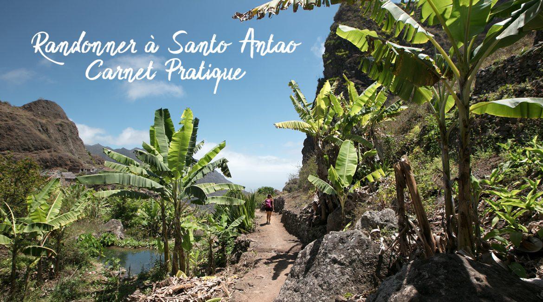 Randonner au Cap Vert, à Santo Antao : Carnet pratique