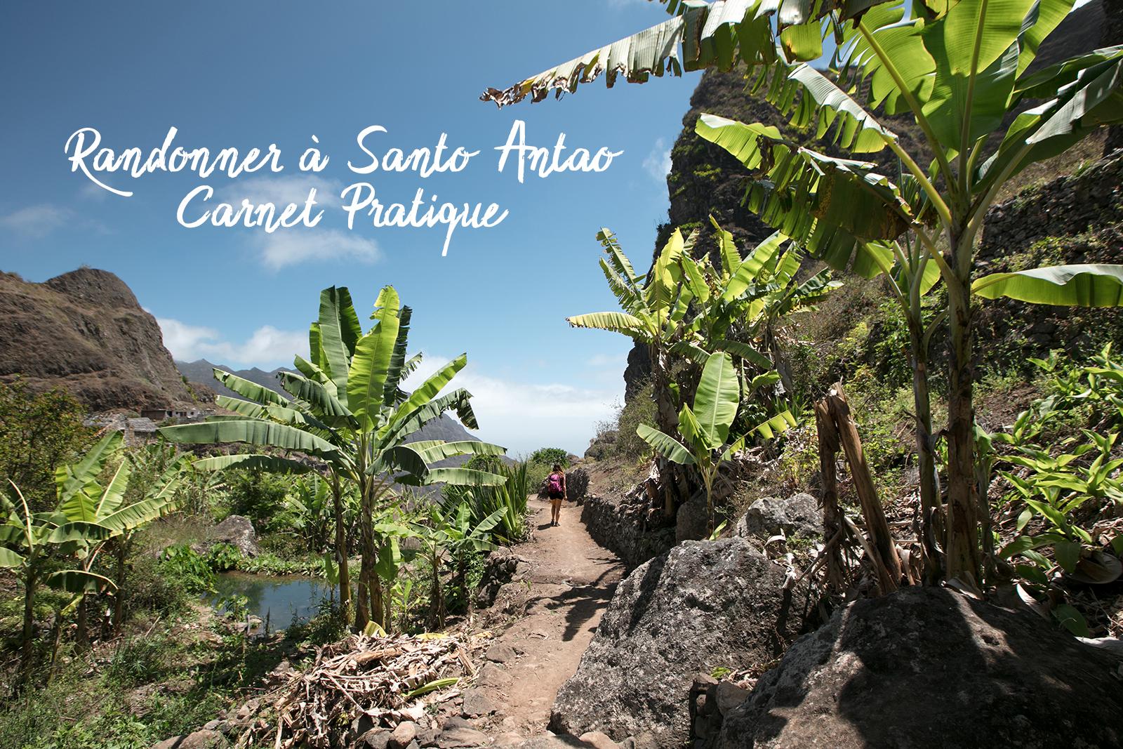 Préparer un voyage au Cap Vert, randonner à Santo Antao
