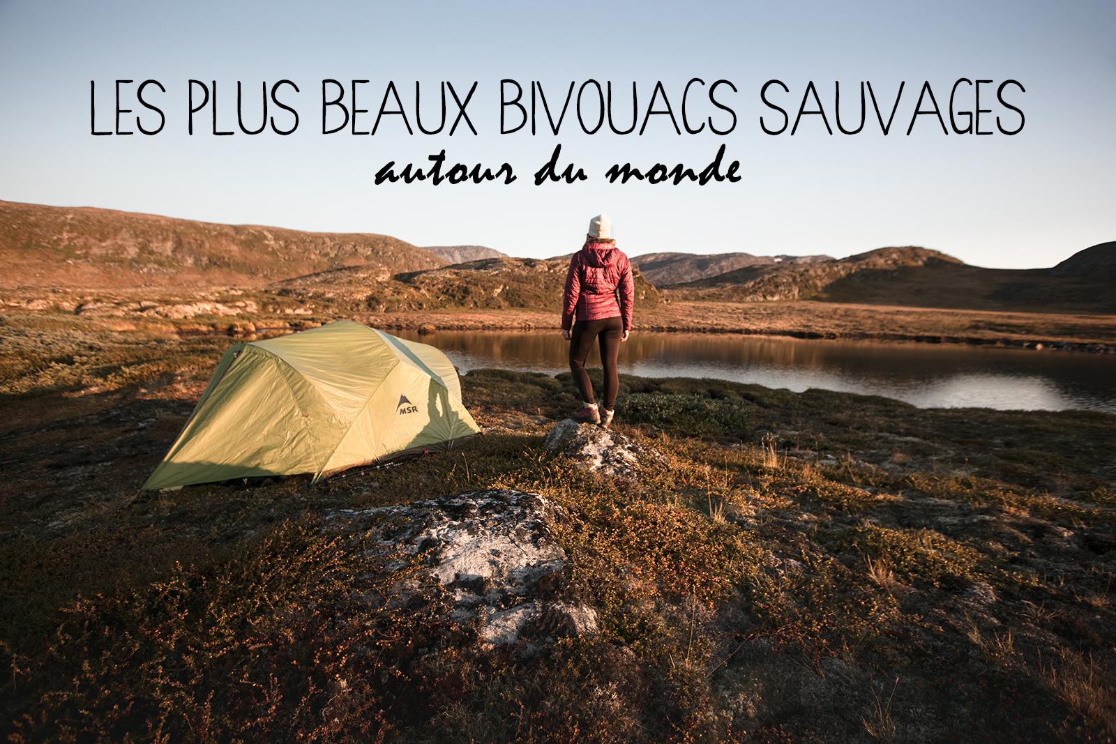 Bivouac nature en France et dans le monde