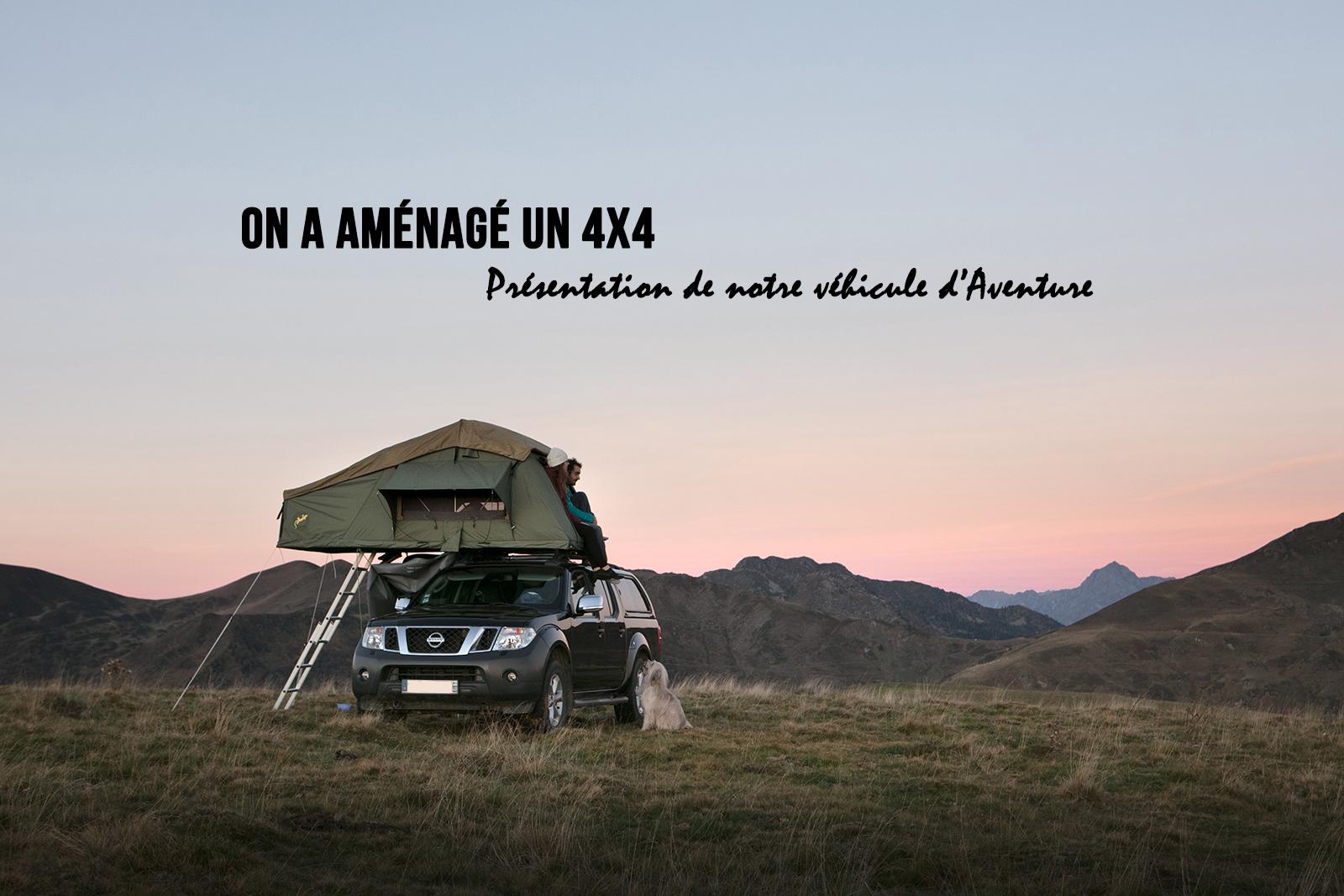 Aménagement d'un 4x4 avec tente de toit