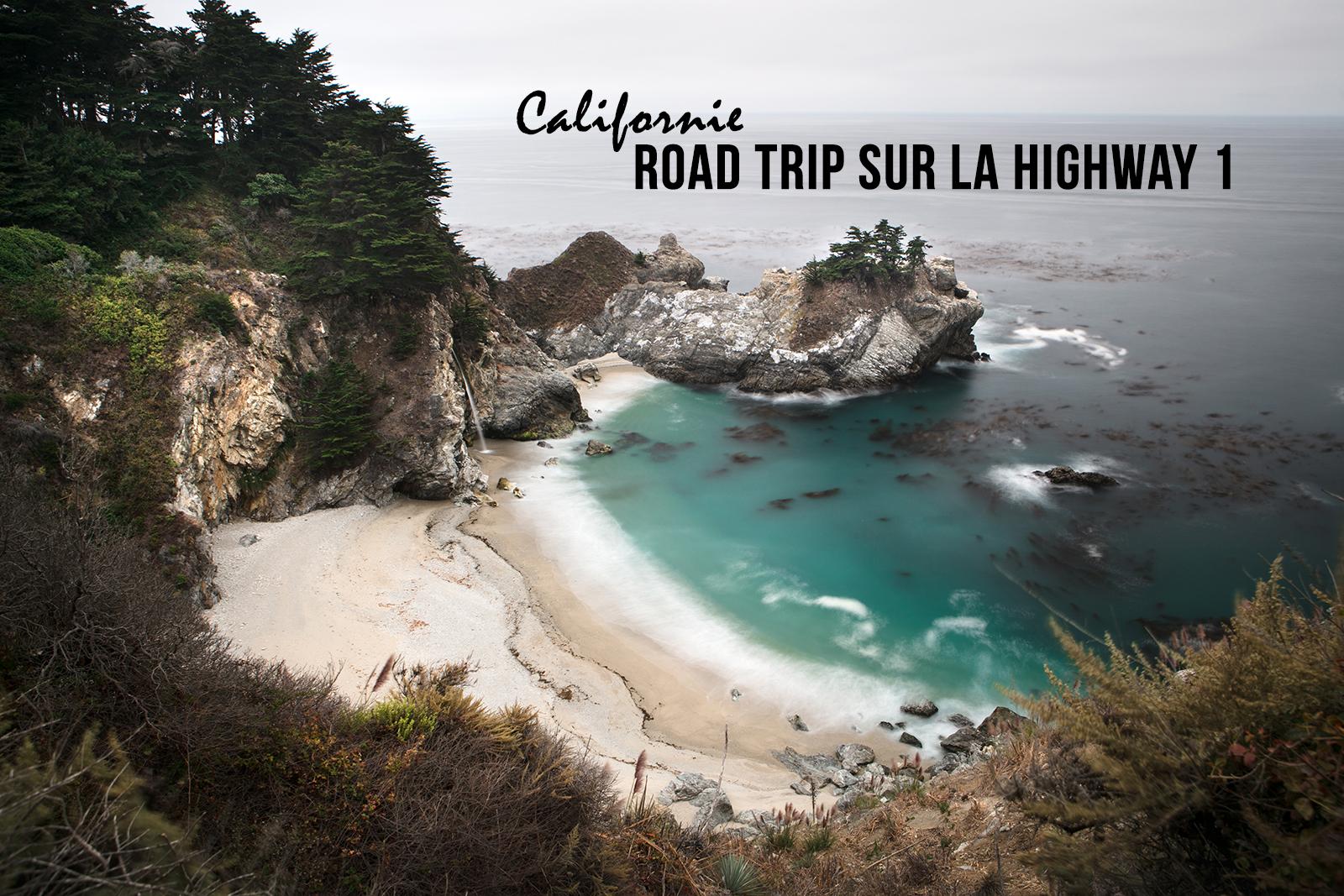 Visiter la Californie, la côte pacifique et la Highway 1, entre Los Angeles et San Francisco