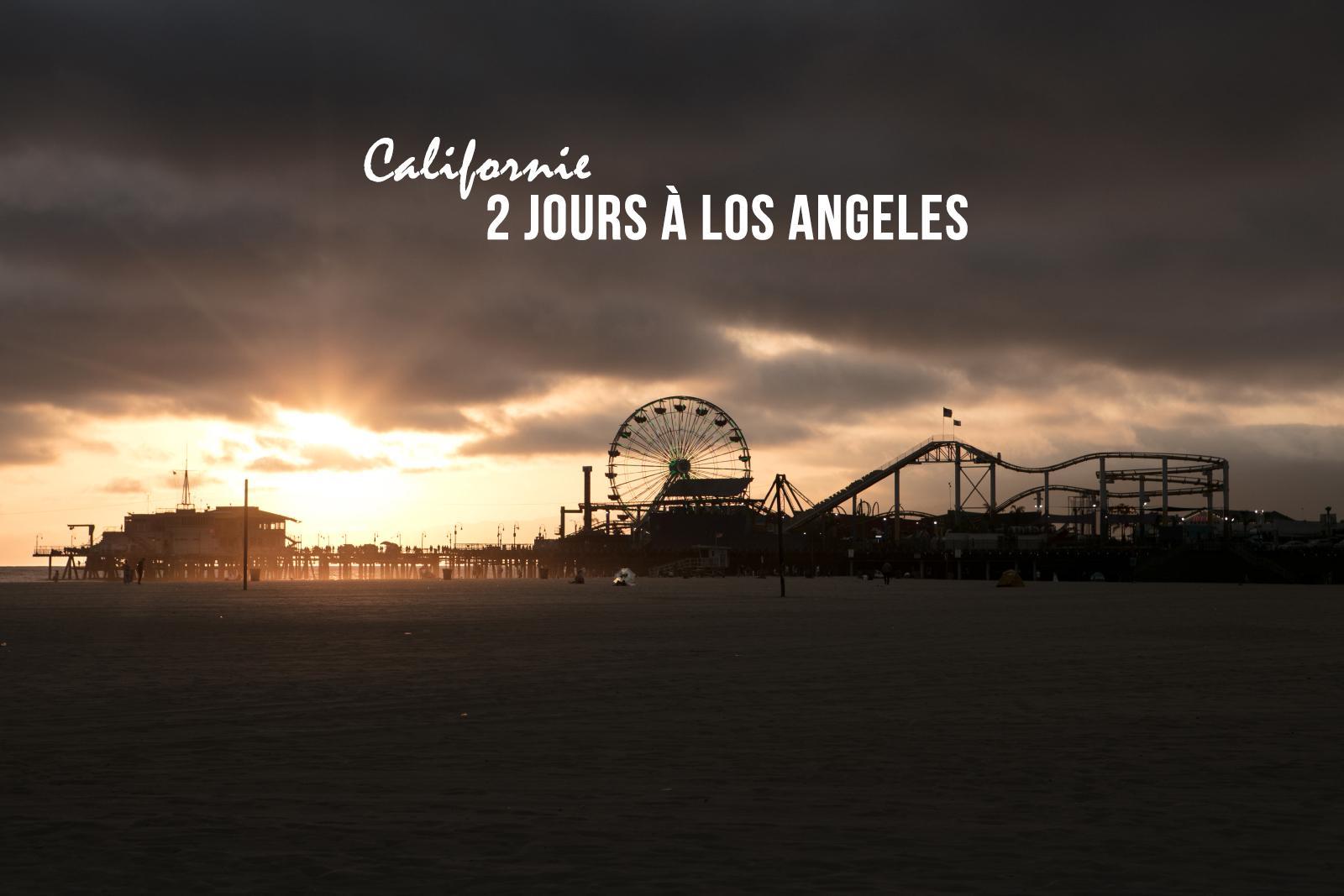 2 jours pour visiter Los Angeles : que voir et que faire à Los Angeles ?
