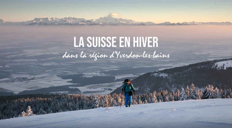 La Suisse en hiver : 6 activités à faire dans la région d'Yverdon-les-bains