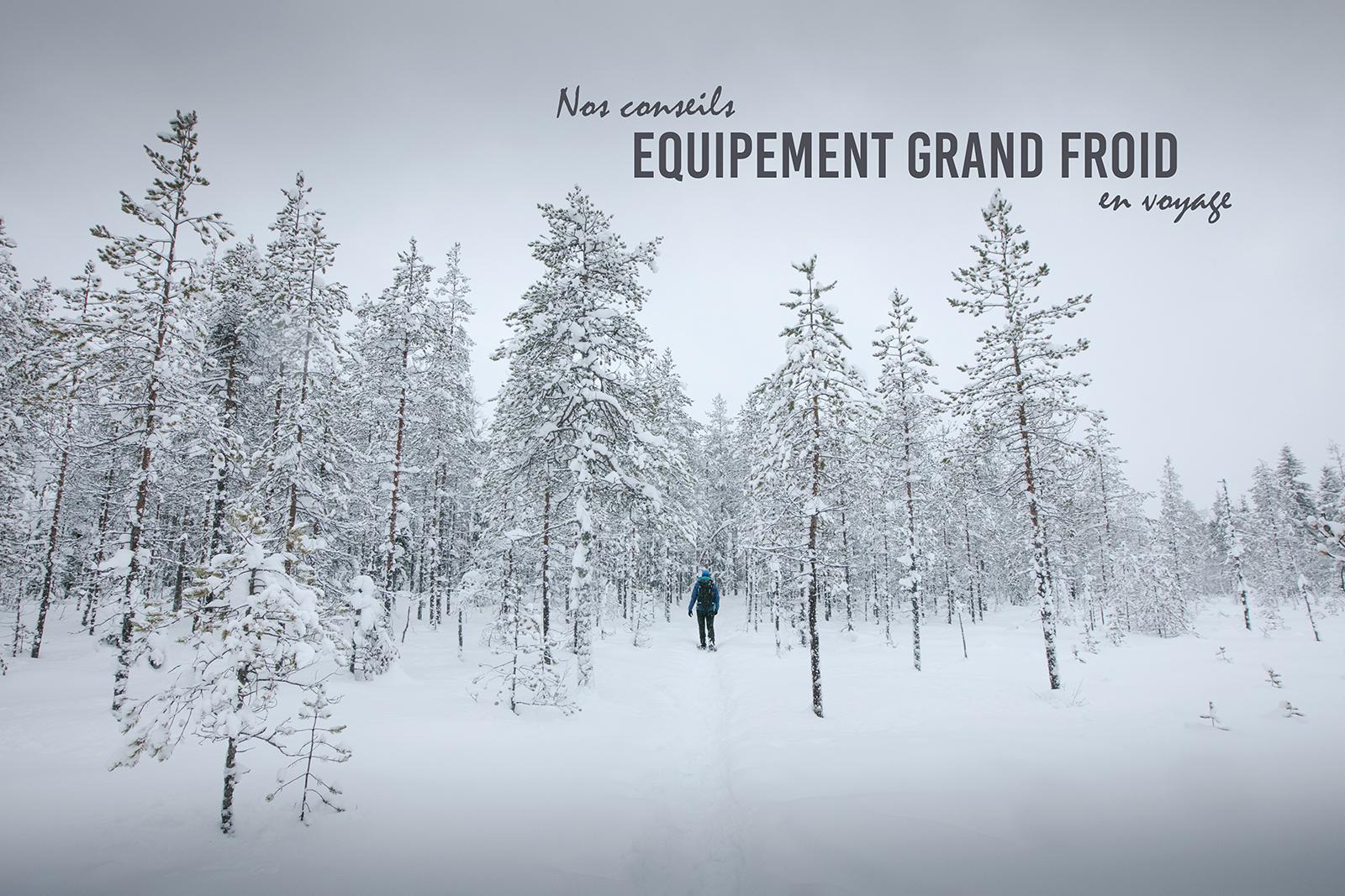 Conseils vêtements chauds pour un voyage en Laponie ou dans le grand nord
