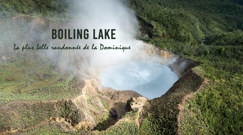 La randonnée du Boiling Lake, au cœur de la Dominique