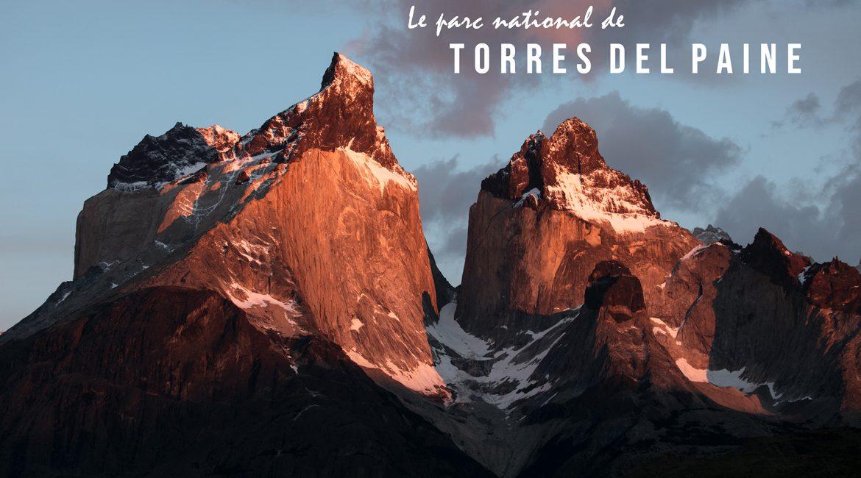 Visiter le parc national de Torres del Paine, au cœur de la Patagonie Chilienne