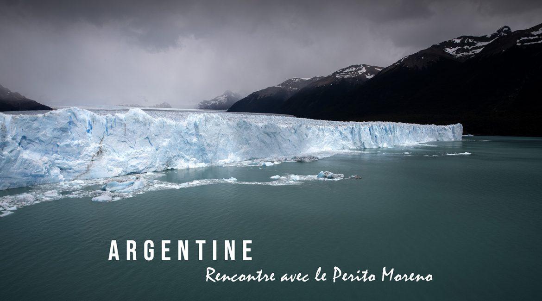 Voir l'incroyable glacier Perito Moreno en Argentine