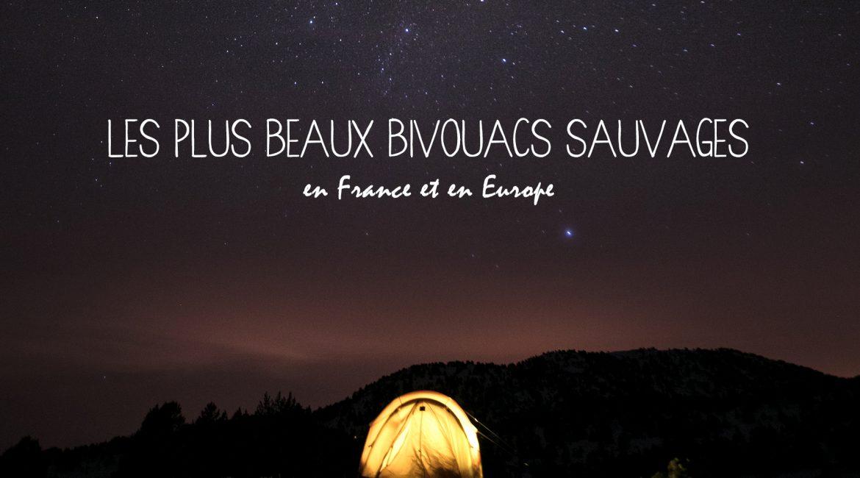 Les plus beaux bivouacs en France et en Europe