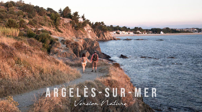 Visiter Argelès-sur-Mer version Nature
